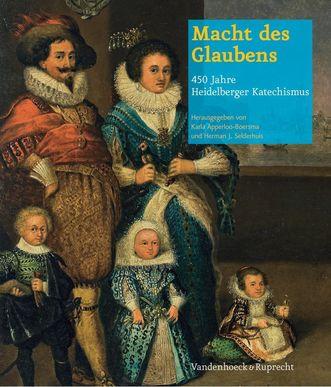 """Buchcover """"Macht des Glaubens"""" von Karla Apperloo-Boersma und Herman J. Selderhuis (Hg.); Foto: Verlag Vandenhoeck"""